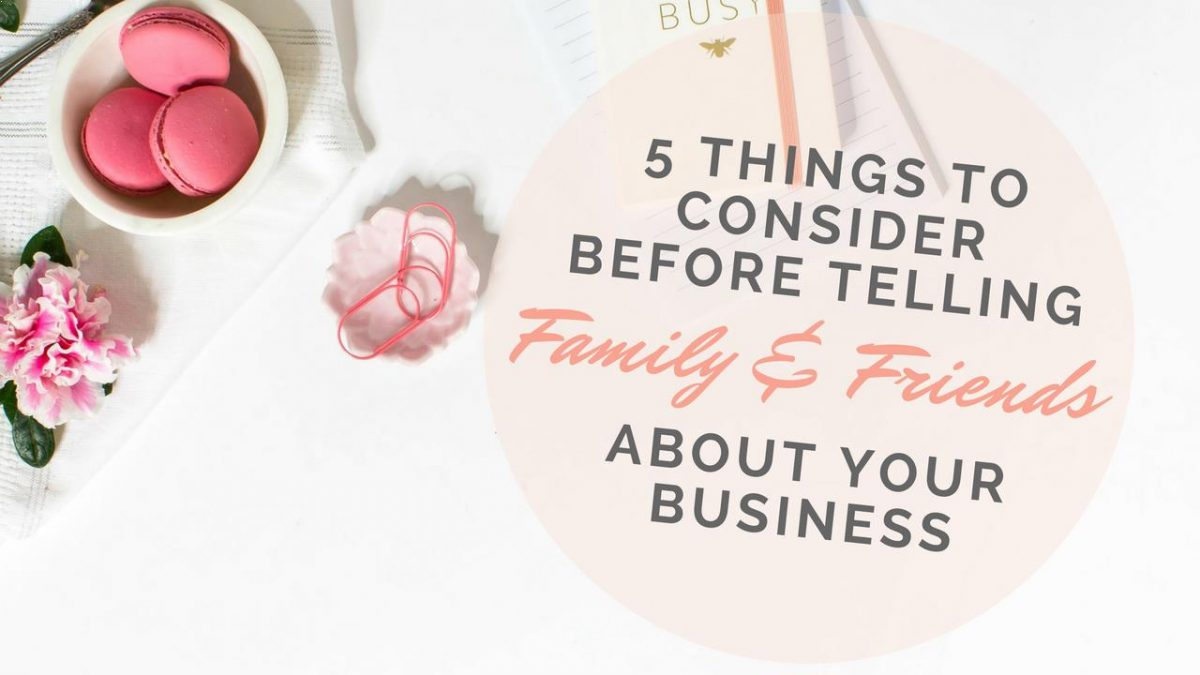 5 Things to Consider Before Telling Family & Friends about Your ...